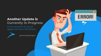 Another Update in Progress. Come correggere l'errore in WordPress.